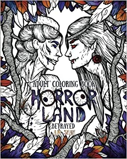 Adult Coloring Book Horror Land: Betrayed (Book 5) (Volume 5): A.M. ...