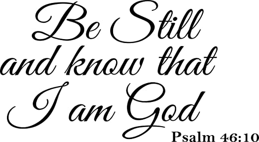 com vinyl decal be still and know that i am god psalm