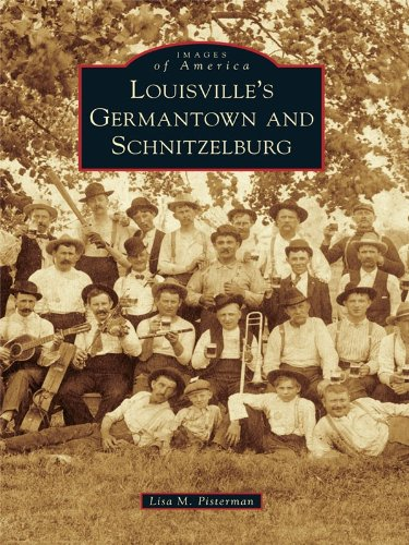 Louisville's Germantown and Schnitzelburg (Images of America)