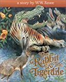 The Rabbit and the Tigerdile, W. W. Rowe, 1559390670