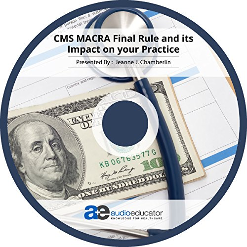 CMS MACRA Final Rule and its Impact on your Practice PDF