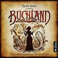 Buchland Hörbuch von Markus Walther Gesprochen von: Markus Walther, Stephanie Ziegler, Zoe Amelie Walther, Björn Bedey
