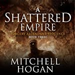 A Shattered Empire | Mitchell Hogan