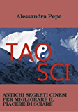 TAO SCI. Antichi Segreti Cinesi per Migliorare il Piacere di Sciare