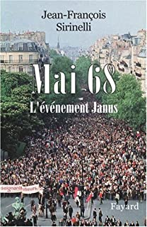 Mai 68 : l'événement Janus, Sirinelli, Jean-François