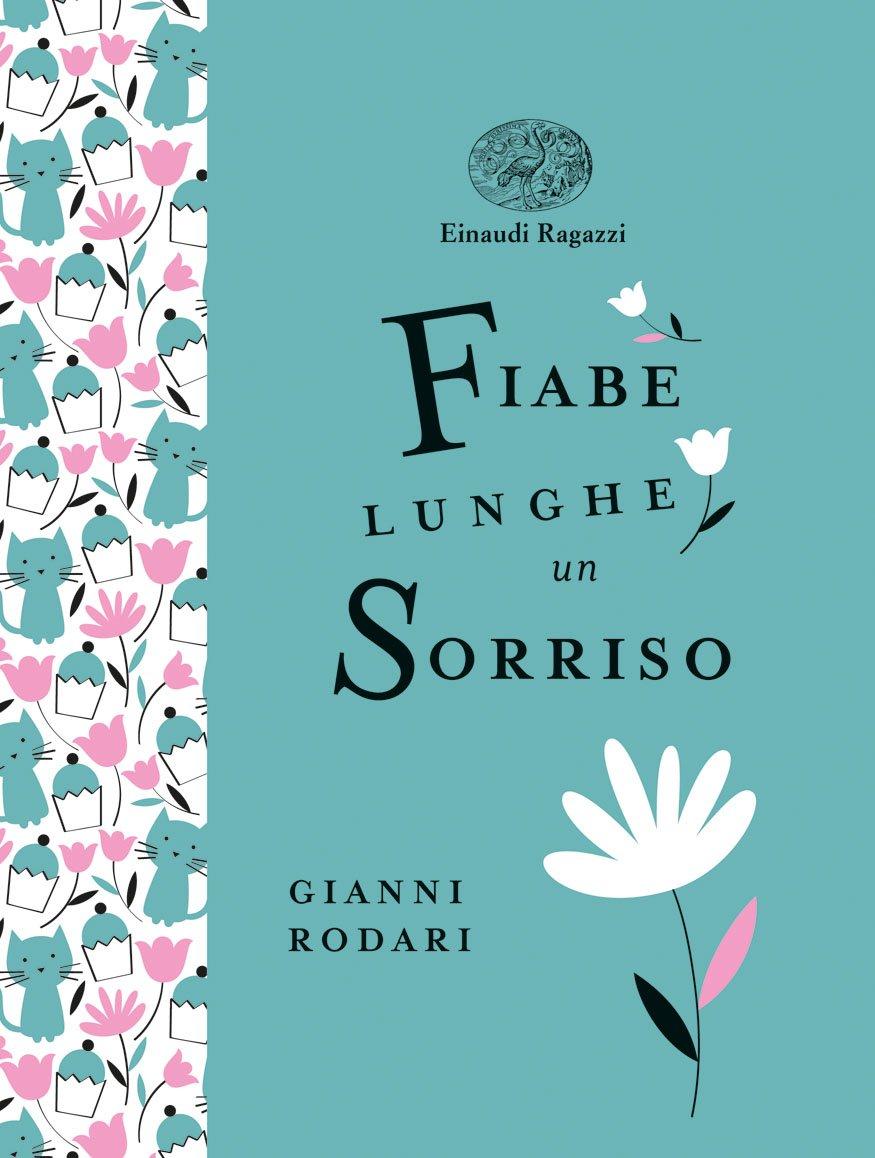 Fiabe lunghe un sorriso Copertina rigida – 3 ott 2017 Gianni Rodari S. Fatus Einaudi Ragazzi 886656415X