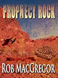 Prophecy Rock - A Will Lansa Mystery (The Will Lansa Mysteries Book 1)