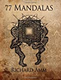 77 Mandalas, Richard Amm, 0956693105