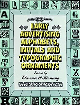 Early Advertising Alphabets, Initials and Typographic Ornaments (Dover Pictorial Archive)