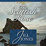 The Scottish Rose   Jill Jones