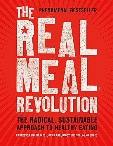 The Real Meal Revolution: The Radical, Sustainable Approach to Healthy Eating (Age of (Co Real Photo)