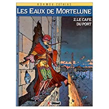 Les Eaux de Mortelune - Tome 02 : Le Café du port (French Edition)