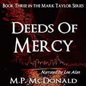 Deeds of Mercy: Book Three of the Mark Taylor Series (A Psychological Thriller) | M.P. McDonald
