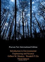 Introduction to Environmental Engineering and Science: Pearson New International Edition, 3rd Edition