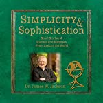 Simplicity & Sophistication: Short Stories of Wisdom and Kindness from Around the World | James W. Jackson
