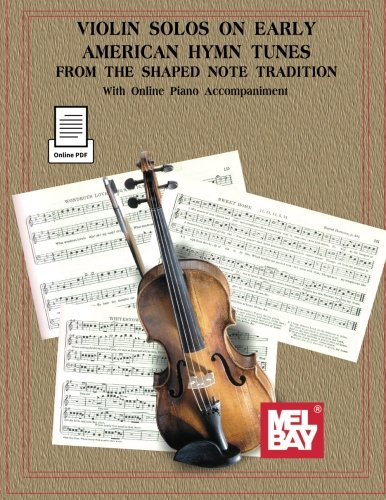American Hymn Tune Music Book (Violin Solos on Early American Hymn Tunes)