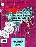 A Bulletin Board Book for All Seasons, Glover, Susanne and Grewe, Georgeann, 091645679X