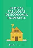 49 dicas fabulosas de economia doméstica: Finanças pessoais