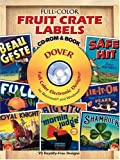 Full-Color Fruit Crate Labels CD-ROM and Book (Dover Electronic Series)