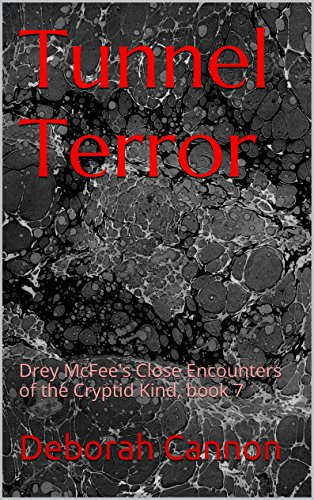 Tunnel Terror (Close Encounters of the Cryptid Kind Book 7) -