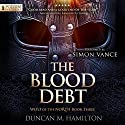 The Blood Debt: Wolf of the North, Book 3 Hörbuch von Duncan M. Hamilton Gesprochen von: Simon Vance
