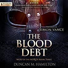 The Blood Debt: Wolf of the North, Book 3 Audiobook by Duncan M. Hamilton Narrated by Simon Vance