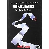 MICHAEL HANEKE LA ESTETICA DEL DOLOR