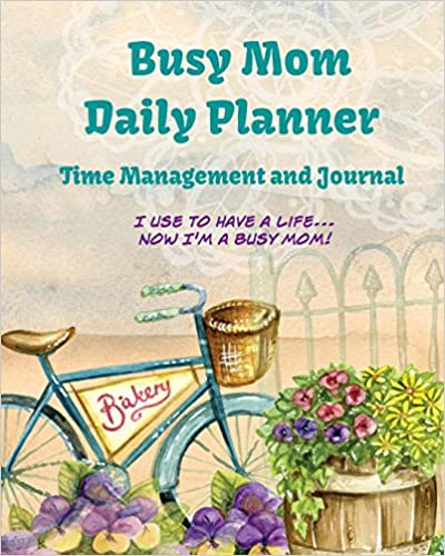Busy Mom Daily Planner Time Management and Journal: Personal Organizer and Appointments