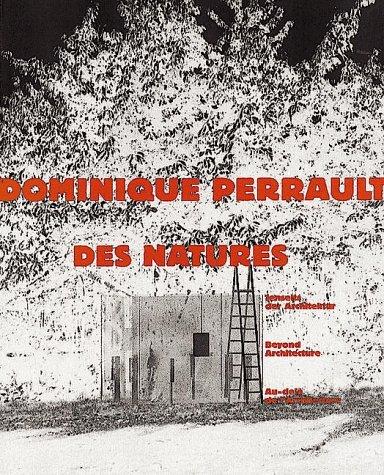 Dominique Perrault: Des Natures: Beyond architecture