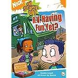 All Grown Up: R.V. Having Fun Yet?