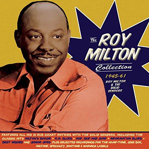 Roy Milton - The Roy Milton Collection 1945-61
