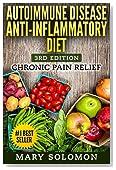 Autoimmune Disease Anti-Inflammatory Diet: Simple Steps To Lifetime Relief