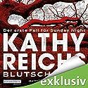 Blutschatten (Sunday Night 1) Hörbuch von Kathy Reichs Gesprochen von: Britta Steffenhagen
