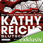 Blutschatten (Sunday Night 1) | Kathy Reichs