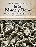 img - for In the Name of Rome: The Men Who Won the Roman Empire book / textbook / text book