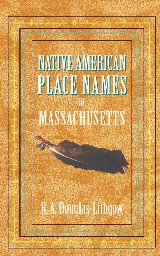 Native American Place Names of MA R. Douglas-Lithgow