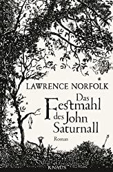 Das Festmahl des John Saturnall: Roman (German Edition)
