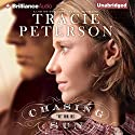 Chasing the Sun: Land of the Lone Star, Book 1 Hörbuch von Tracie Peterson Gesprochen von: Renee Raudman