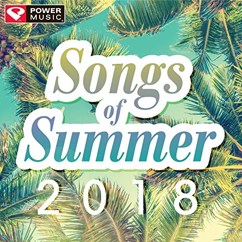 Songs of Summer 2018 (60 Min Non-Stop Workout Mix 130-150 BPM)