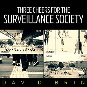 Three Cheers for the Surveillance Society Audiobook