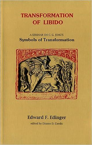 Transformation Of Libido A Seminar On Jungs Symbols Of