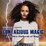 A Sudden Outbreak of Magic: Contagious Magic | Michael Jasper