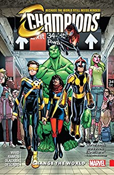 Champions Vol. 1: Change The World (Champions (2016-)) by [Waid, Mark]