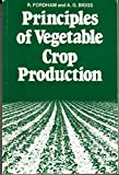 Principles of Vegetable Crop Production, R. Fordam and A. G. Biggs, 0003830144