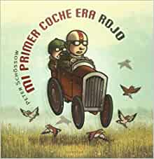 Mi primer coche era rojo / My First Car Was Red (Spanish Edition