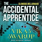 The Accidental Apprentice: A Novel | Vikas Swarup