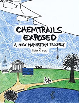 Chemtrails Exposed: A New Manhattan Project by [Kirby, Peter A.]