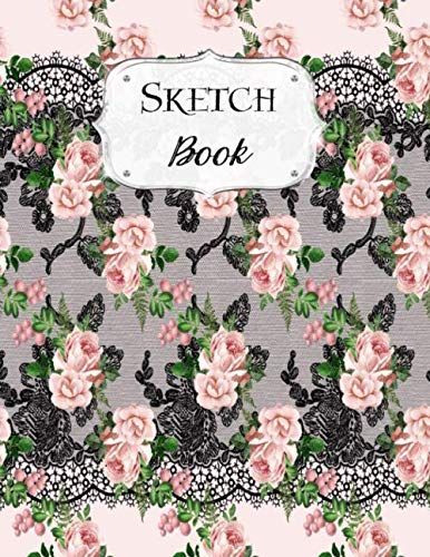 Sketch Book: Flower | Sketchbook | Scetchpad for Drawing or Doodling | Notebook Pad for Creative Artists | Pink Black Lace