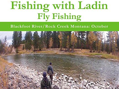 - Blackfoot River/Rock Creek Montana: October