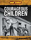 Courageous Children, Jane Bingham, 143294844X